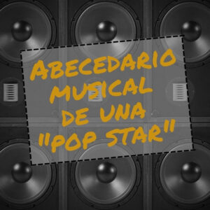 Abecedario musical de una Pop Star